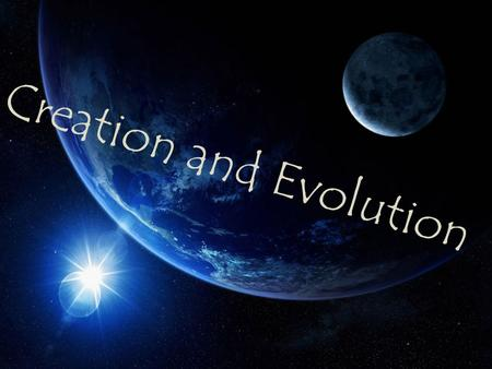 Creation and Evolution. The 3 Basic Theories Creation Evolution Intelligent Design.