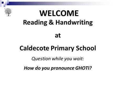 Caldecote Primary School How do you pronounce GHOTI?