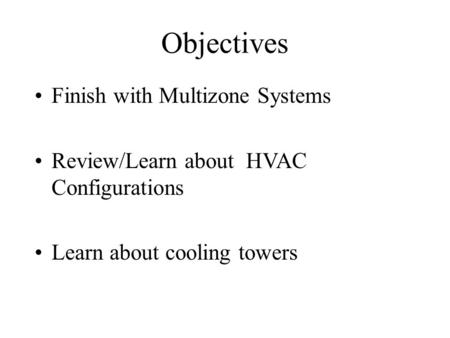 Objectives Finish with Multizone Systems