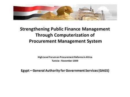 Strengthening Public Finance Management Through Computerization of Procurement Management System High Level Forum on Procurement Reforms in Africa Tunisia.