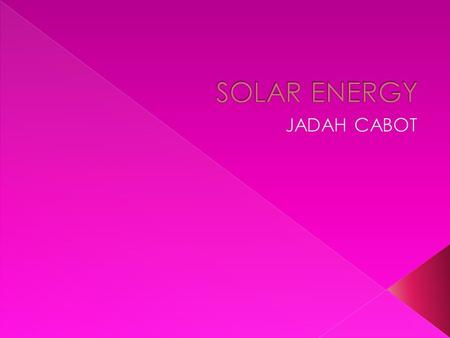 " Solar energy is energy that is derived from the sun rays.The light and the heat provided by the sun is ""collected"" or harnessed by solar panels and."