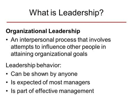 What is Leadership? Organizational Leadership