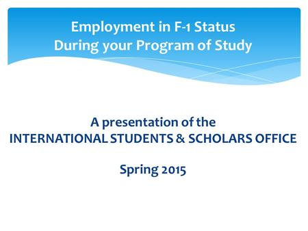 Employment in F-1 Status During your Program of Study