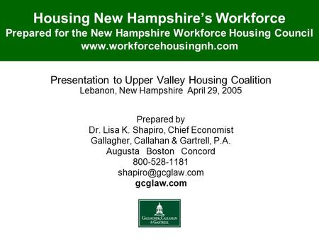 Housing New Hampshire's Workforce Prepared for the New Hampshire Workforce Housing Council www.workforcehousingnh.com Presentation to Upper Valley Housing.