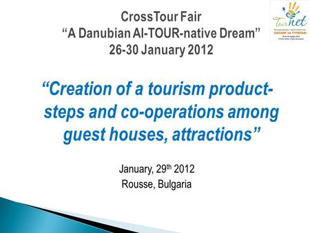 "CrossTour Fair ""A Danubian Al-TOUR-native Dream"" January 2012"
