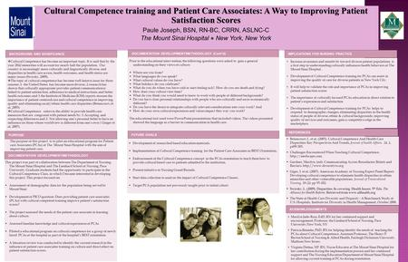 Cultural Competence training and Patient Care Associates: A Way to Improving Patient Satisfaction Scores Paule Joseph, BSN, RN-BC, CRRN, ASLNC-C The Mount.