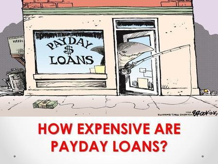 HOW EXPENSIVE ARE PAYDAY LOANS?. TERMINOLOGY FINANCE CHARGE: The dollar amount paid to borrow money. INTEREST: The cost of borrowing money expressed as.