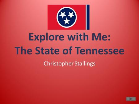 Explore with Me: The State of Tennessee Christopher Stallings.