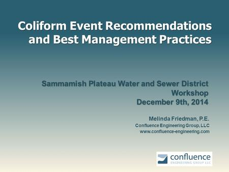 Coliform Event Recommendations and Best Management Practices Sammamish Plateau Water and Sewer District Workshop December 9th, 2014 Sammamish Plateau Water.