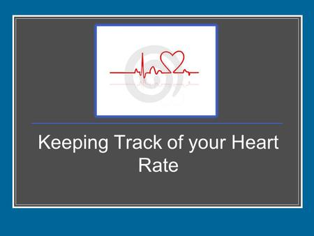 Keeping Track of your Heart Rate. Heart rate is the number of heartbeats per unit of time, usually expressed as beats per minute. When heart rates are.