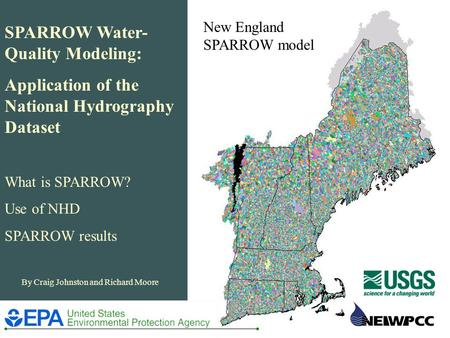 SPARROW Water- Quality Modeling: Application of the National Hydrography Dataset What is SPARROW? Use of NHD SPARROW results By Craig Johnston and Richard.