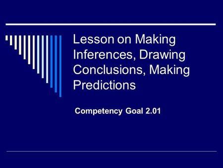 Lesson on Making Inferences, Drawing Conclusions, Making Predictions Competency Goal 2.01.