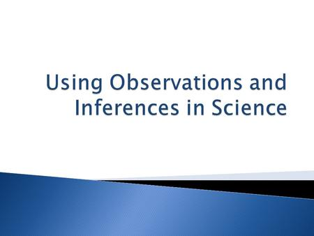 Using Observations and Inferences in Science