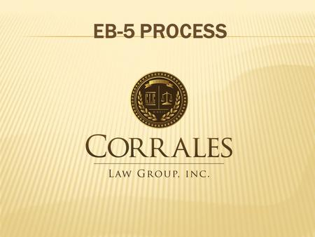 EB-5 PROCESS. REQUIREMENTS FOR SUCCESSFUL EB-5  Investment of $1 million USD or $500,000 in certain cases  Investment must be 'At Risk'  Investor must.