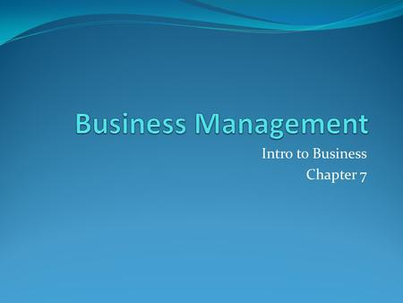 Intro to Business Chapter 7