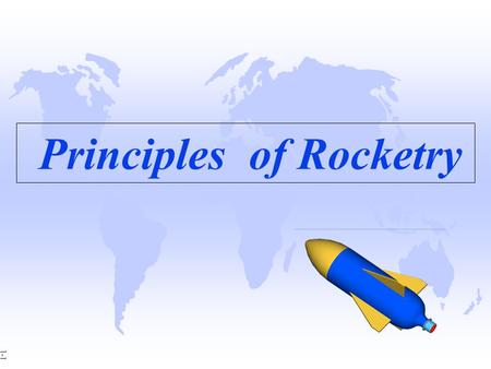 1-1 Principles of Rocketry. 1-2 Water Rockets BASIC CONCEPTS.