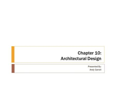 Chapter 10: Architectural Design