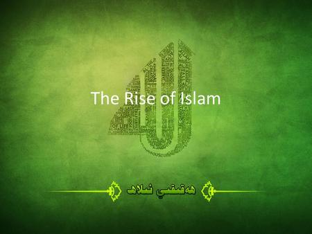 The Rise of Islam. Mohammed: The Prophet Founded Islam Born 570 A.D. While meditating had vision – Angel Gabriel commanded him to unite tribes of Arab.