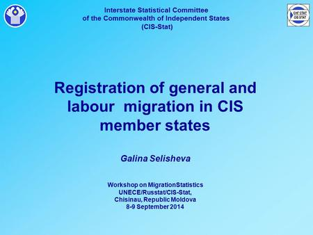Interstate Statistical Committee of the Commonwealth of Independent States (CIS-Stat) Registration of general and labour migration in CIS member states.