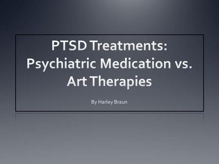 PTSD Treatments: Psychiatric Medication vs. Art Therapies
