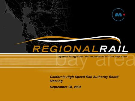 Title Slide California High Speed Rail Authority Board Meeting September 28, 2005.