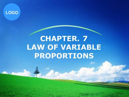 CHAPTER. 7 LAW OF VARIABLE PROPORTIONS