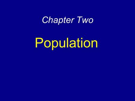 Chapter Two Population.