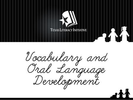 Vocabulary and Oral Language Development