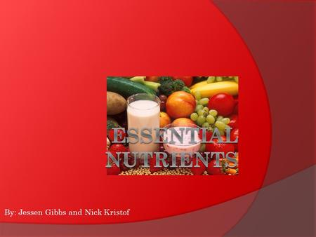 By: Jessen Gibbs and Nick Kristof. Vitamins  Organic and essential to peoples health  Two types water soluble and fat soluble.  Both types of vitamins.