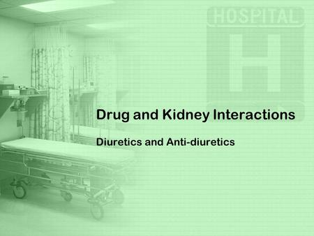 Drug and Kidney Interactions