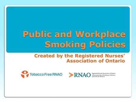 Public and Workplace Smoking Policies