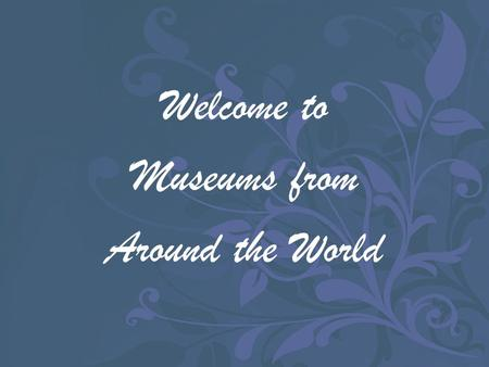 Welcome <strong>to</strong> Museums from Around the World African Museums.