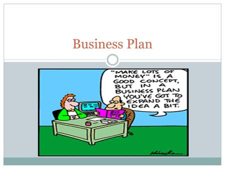 Business Plan. What is a business plan: A business plan is a statement issued by the promoters, owners or managers of a business outlining how they expect.