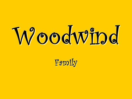 Woodwind Family.