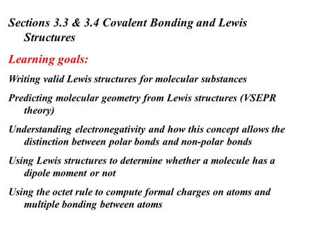 Sections 3.3 & 3.4 Covalent Bonding and Lewis Structures