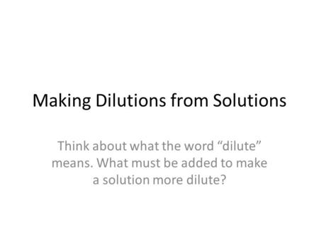 Making Dilutions from Solutions