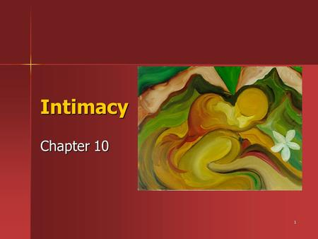 1 Intimacy Chapter 10. What do we mean by intimacy?  xAwue7Fs  xAwue7Fs 2.