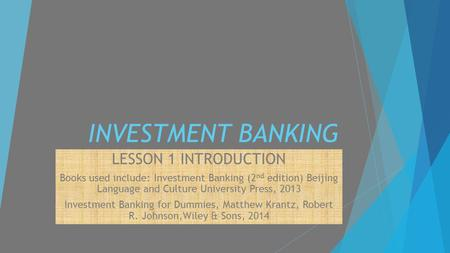INVESTMENT BANKING LESSON 1 INTRODUCTION