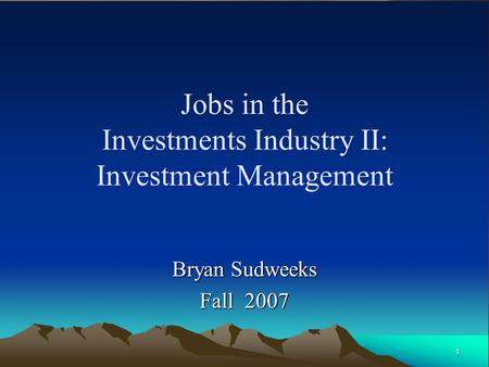 Jobs in the Investments Industry II: Investment Management