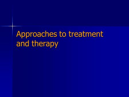 Approaches to treatment and therapy. Biological Treatments.
