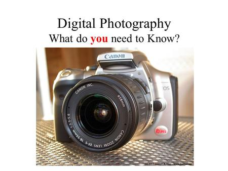 Digital Photography What do you need to Know?. Advantages of Digital Camera over Film Cameras Speed: Images recorded by the camera can be transmitted.