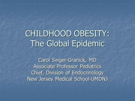 CHILDHOOD <strong>OBESITY</strong>: The Global Epidemic