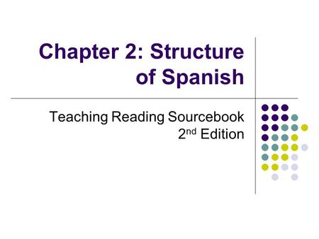 Chapter 2: Structure of Spanish