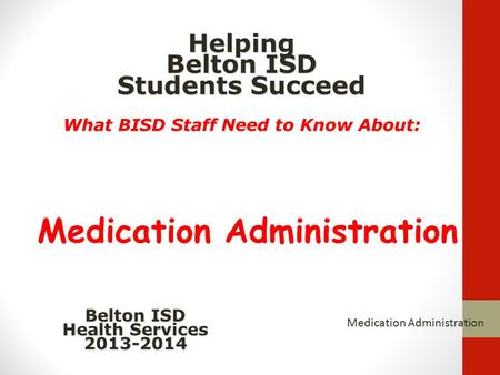 What BISD Staff Need to Know About: Medication Administration