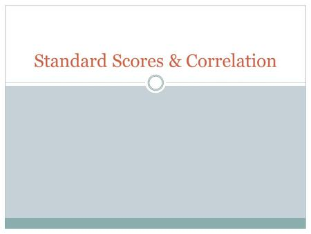 Standard Scores & Correlation. Review A frequency curve either normal or otherwise is simply a line graph of all frequency of scores earned in a data.