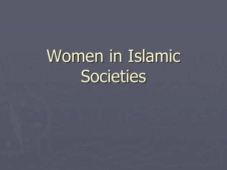 Women in Islamic Societies. Clothing ► In Afghanistan, and other places, some women are required to wear Burqas or similar articles of clothing ► Taliban.