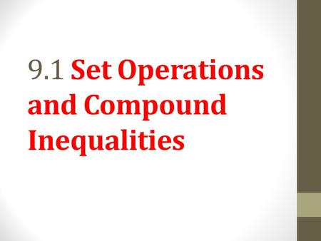 9.1 Set Operations and Compound Inequalities