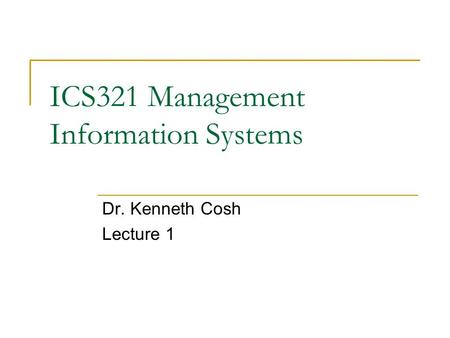 ICS321 Management Information Systems