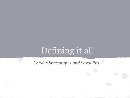 Gender Stereotypes and Sexuality