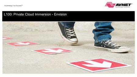Accelerating Your Success TM L100: Private Cloud Immersion - Envision.
